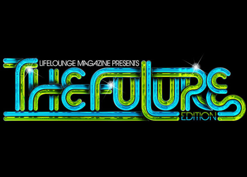 Type treatment for Lifelounge Magazine - The Future Edition