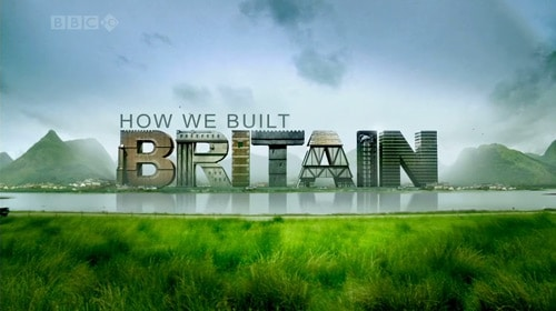 How We Built Britain by Gareth Edwards