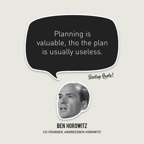 Planning is valuable, tho the plan is usually useless.