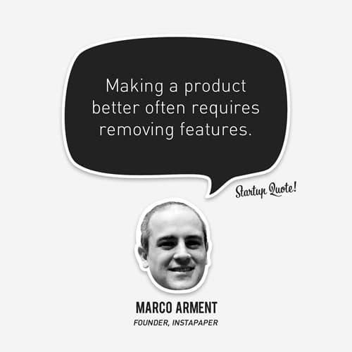 Making a product better often requires removing features.
