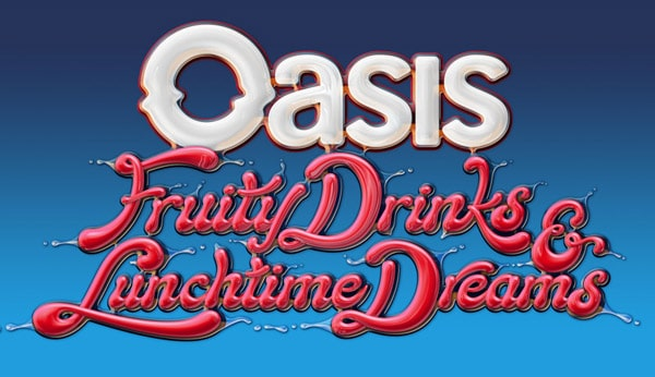 Oasis – Fruity Drinks & Lunchtime Dreams