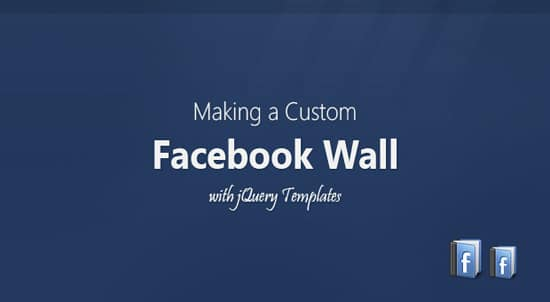Making a Custom Facebook Wall with jQuery Templates
