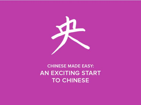 Chinese Made Easy: An Exciting Start to Chinese