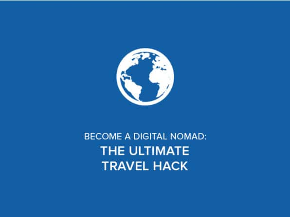 Become a Digital Nomad: The Ultimate Travel Hack