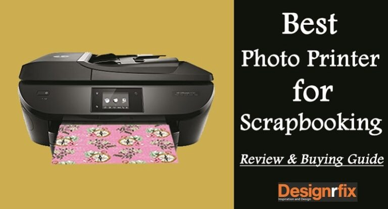 Top 10 Best Photo Printer for Scrapbooking Reviews